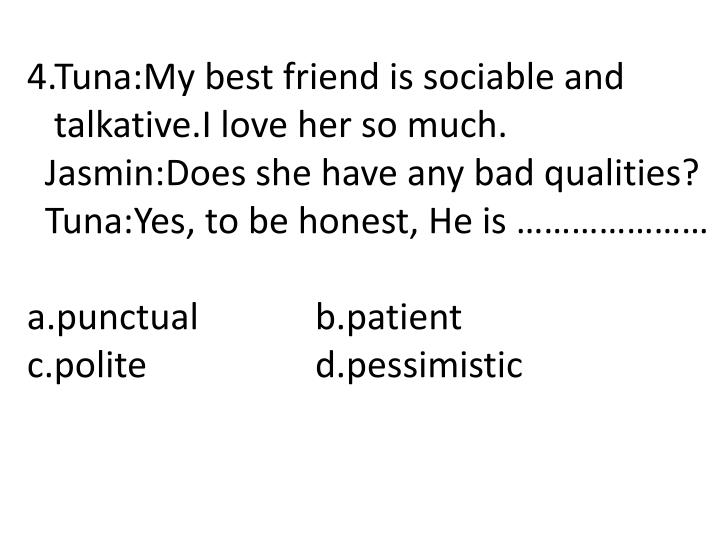 4.Tuna:My best friend is sociable and