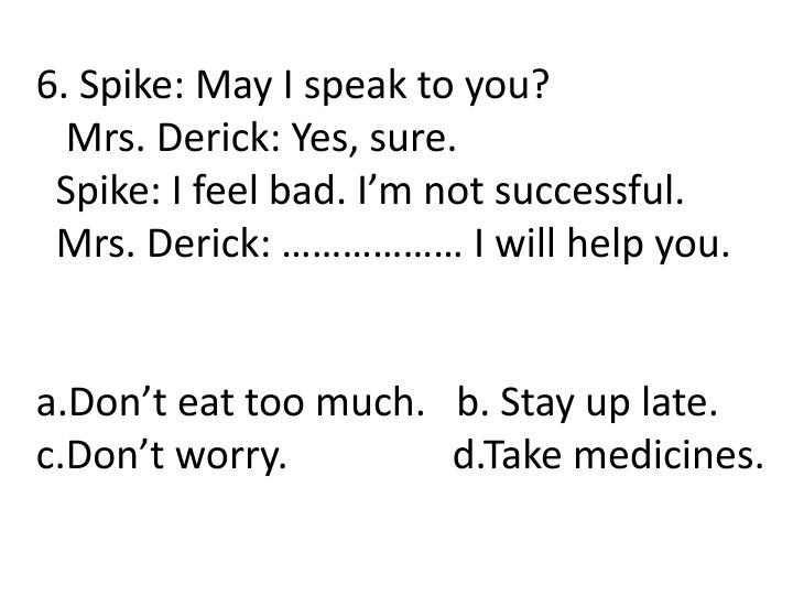 6. Spike: May I speak to you?