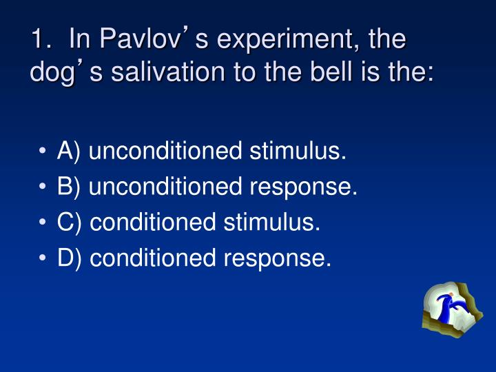 1 in pavlov s experiment the dog s salivation to the bell is the