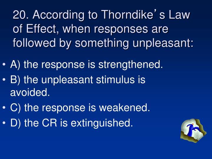 20. According to Thorndike