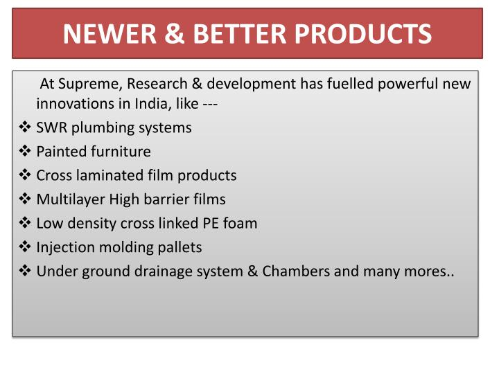 NEWER & BETTER PRODUCTS