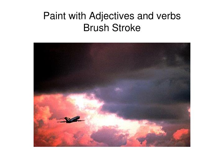 Paint with Adjectives and verbs