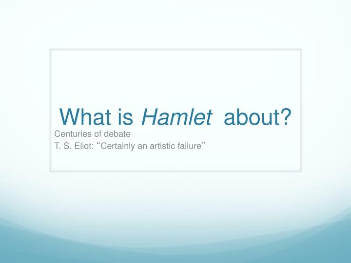what is hamlet about n.