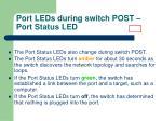 port leds during switch post port status led