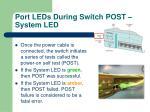 port leds during switch post system led