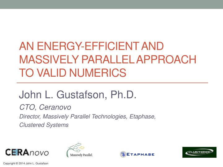 An energy efficient and massively parallel approach to valid numerics