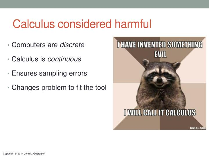 Calculus considered harmful