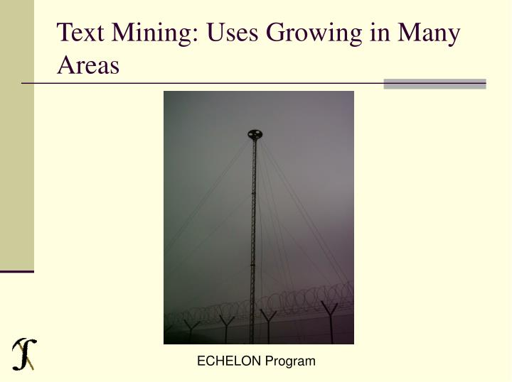 Text Mining: Uses Growing in Many Areas