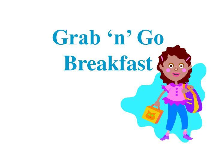 Grab 'n' Go Breakfast