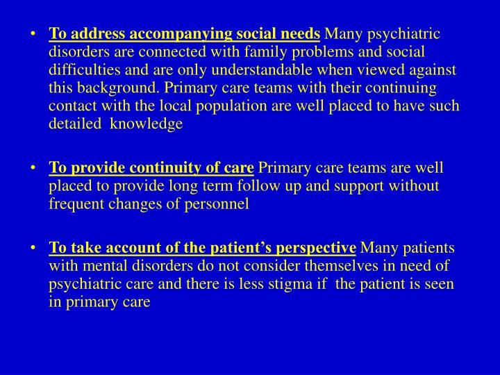 To address accompanying social needs