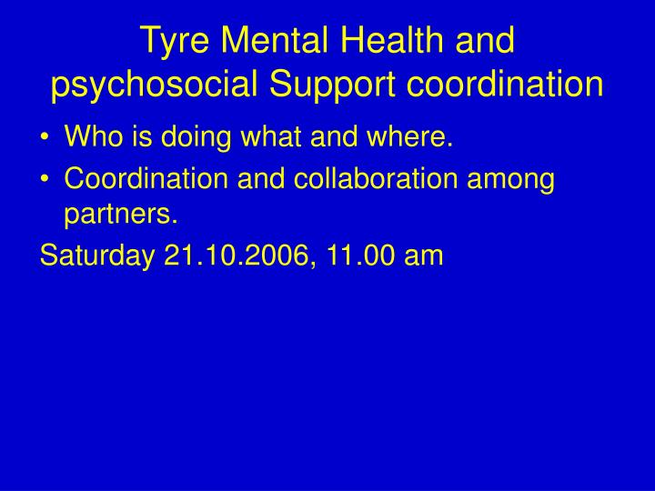 Tyre Mental Health and psychosocial Support coordination