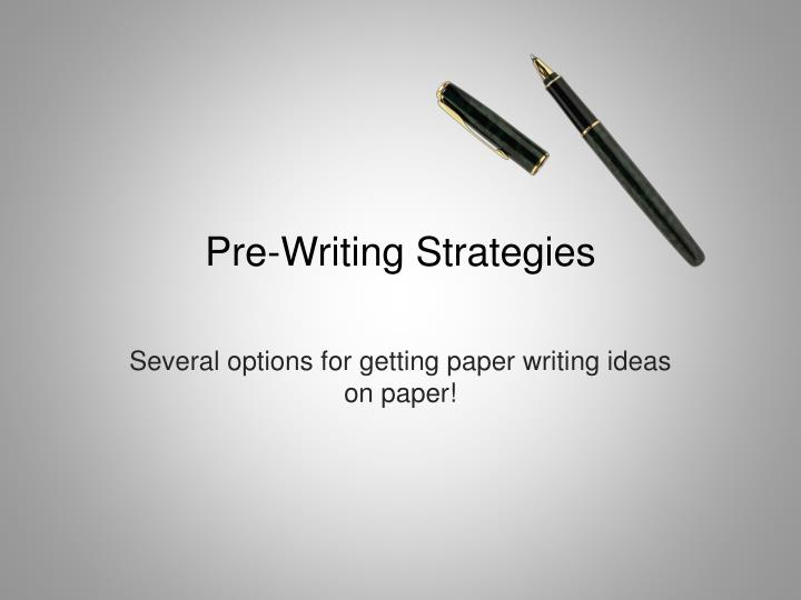 prewriting strategies Do you have a plan for your essay yet it's easier to write an essay if you do let's take a look at 6 prewriting strategies to get your essay rolling.