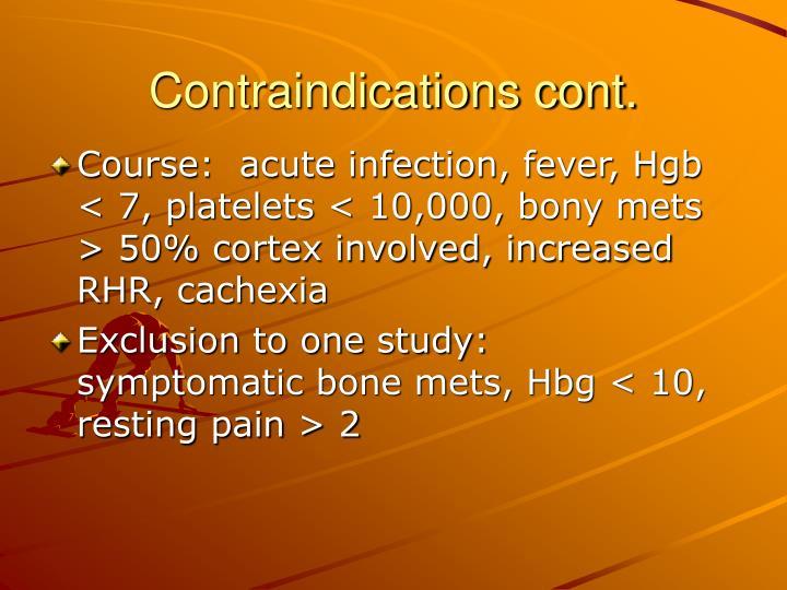 Contraindications cont.