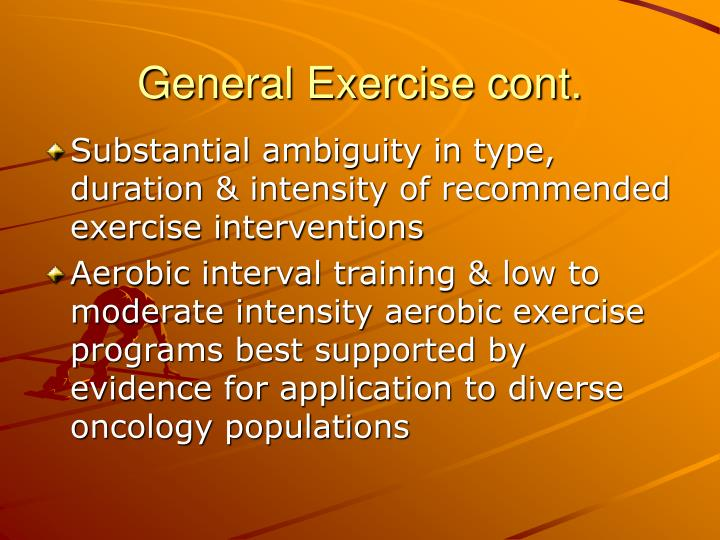 General Exercise cont.