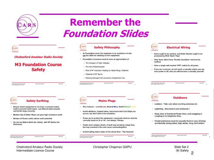 Remember the foundation slides