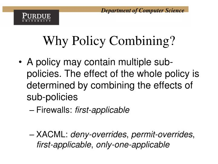 Why policy combining