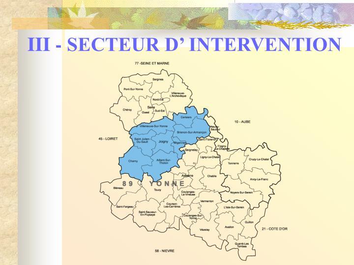 III - SECTEUR D' INTERVENTION