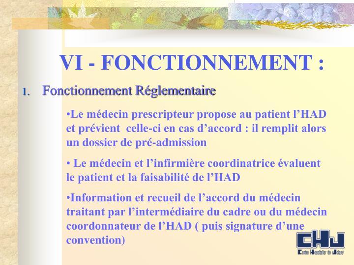 VI - FONCTIONNEMENT :