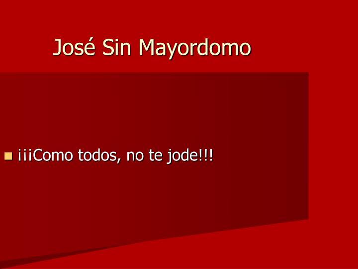 José Sin Mayordomo