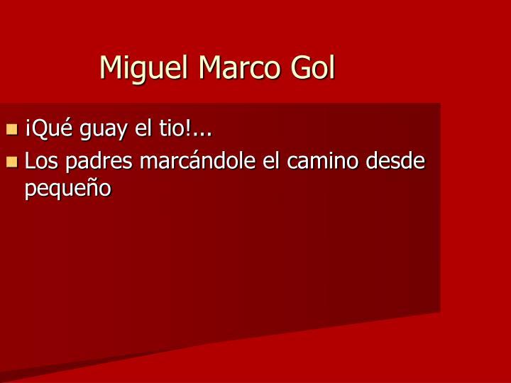 Miguel Marco Gol