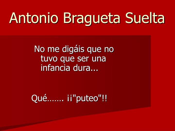 Antonio Bragueta Suelta