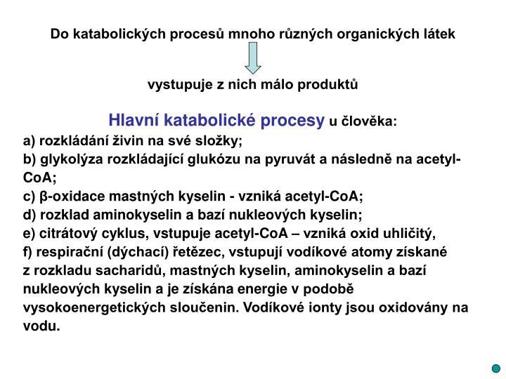 Do katabolických procesů mnoho různých organických látek