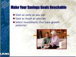 make your savings goals reachable