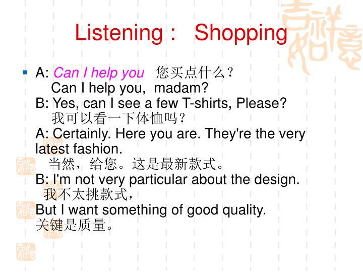Listening :   Shopping