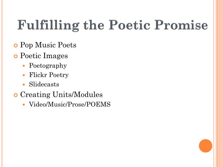 Fulfilling the Poetic Promise