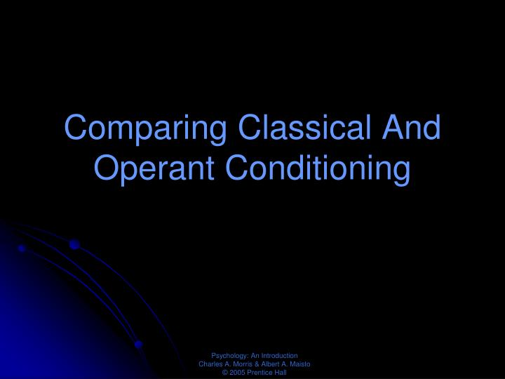 Comparing Classical And Operant Conditioning