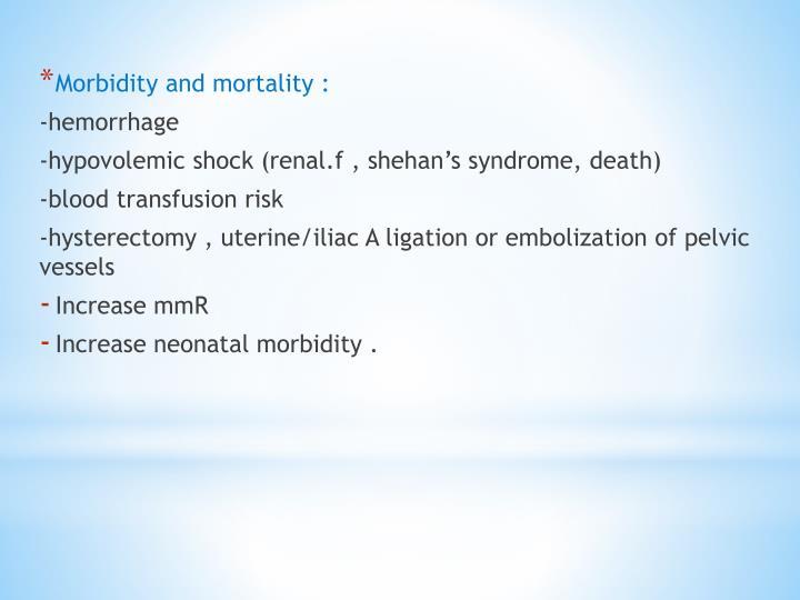 Morbidity and mortality :