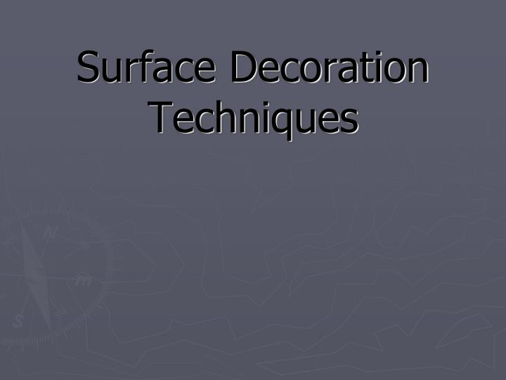 surface decoration techniques n.