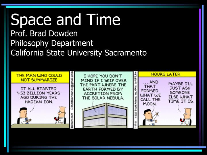 Space and time prof brad dowden philosophy department california state university sacramento