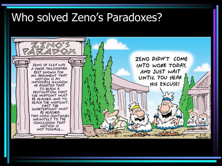 Who solved Zeno's Paradoxes?