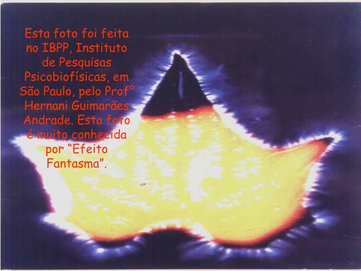 """Esta foto foi feita no IBPP, Instituto de Pesquisas Psicobiofísicas, em São Paulo, pelo Prof° Hernani Guimarães Andrade. Esta foto é muito conhecida por """"Efeito Fantasma""""."""