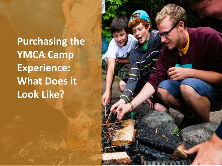 Purchasing the YMCA Camp Experience: What Does it Look Like?