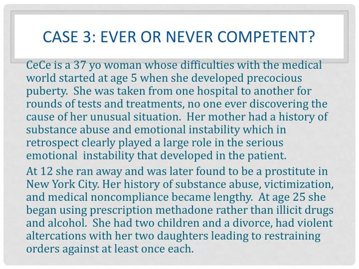 Case 3: ever or never competent?