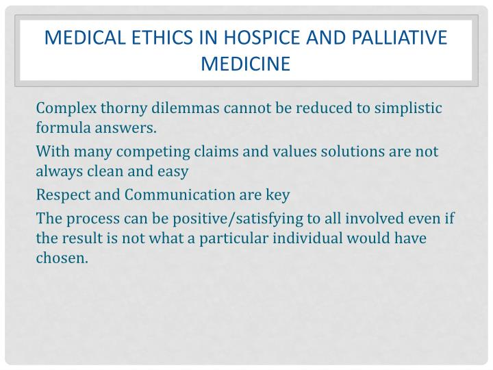 Medical Ethics in Hospice and Palliative medicine