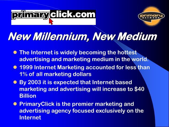 New Millennium, New Medium