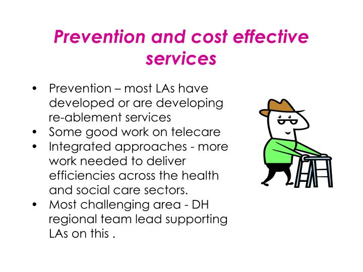 Prevention and cost effective services