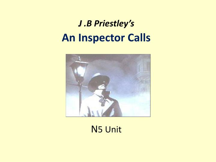an inspector calls coursework dramatic devices A typical exam question on tension 'an inspector calls' has been said to rely on priestley's use of tension consider the different ways he creates this, referring to specific moments essay preparation and revision - notes & guidance use of mystery: we are unsure about what the inspector is his name is inspector (reminding us.