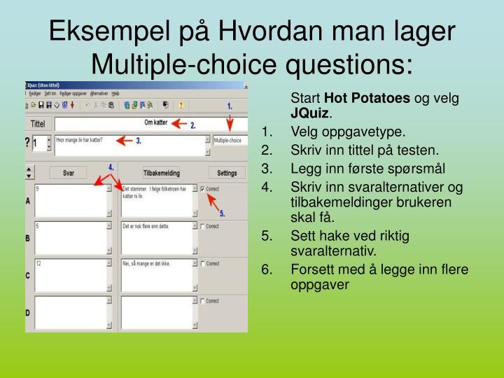 Eksempel på Hvordan man lager Multiple-choice questions: