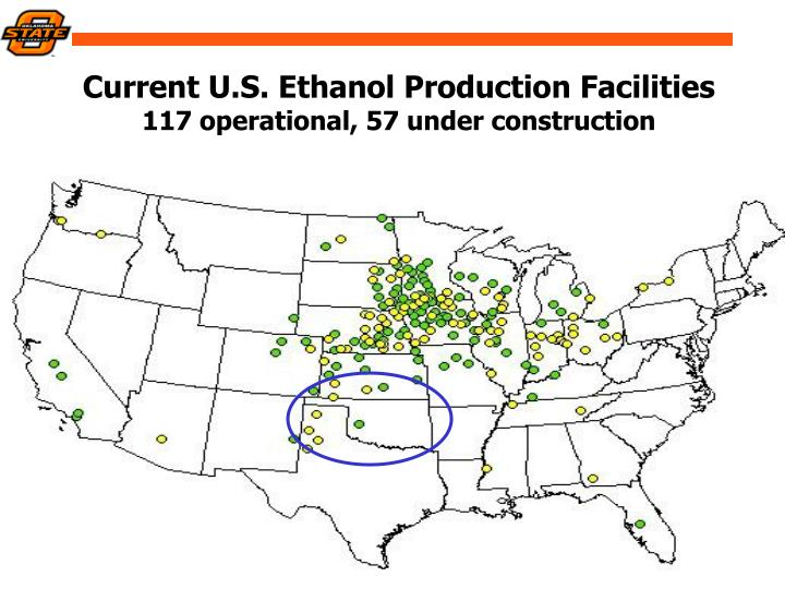 Current u s ethanol production facilities 117 operational 57 under construction
