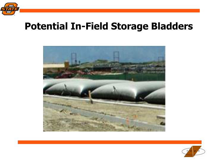 Potential In-Field Storage Bladders