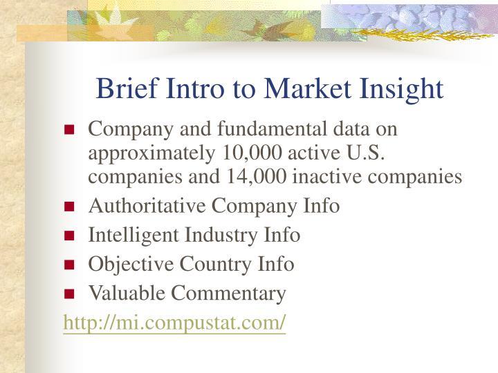 Brief intro to market insight