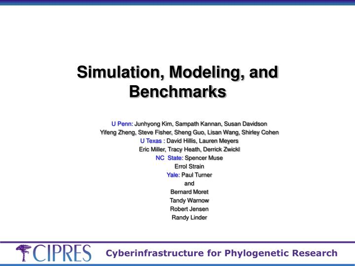 Simulation, Modeling, and Benchmarks