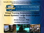 virtual training simulations game based systems large scale adoption issues
