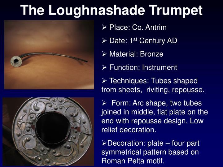 The Loughnashade Trumpet