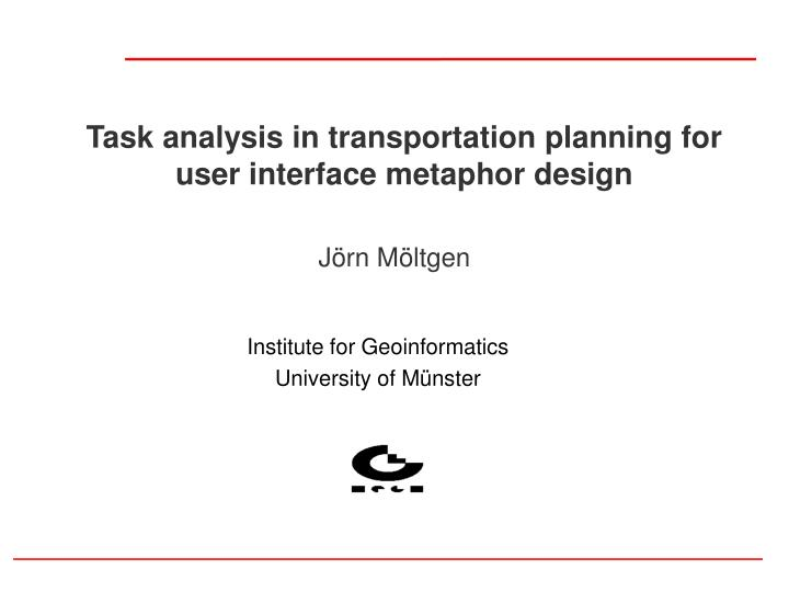 Task analysis in transportation planning for user interface metaphor design