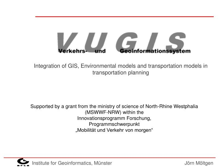 Integration of GIS, Environmental models and transportation models in transportation planning